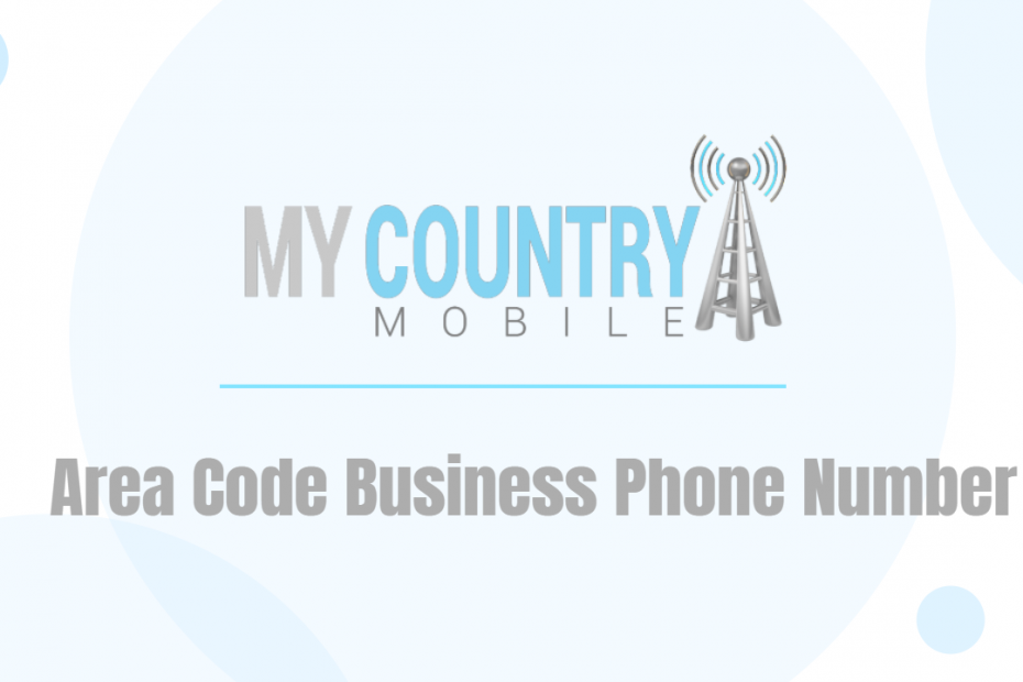 Area Code Business Phone Number - My Country Mobile