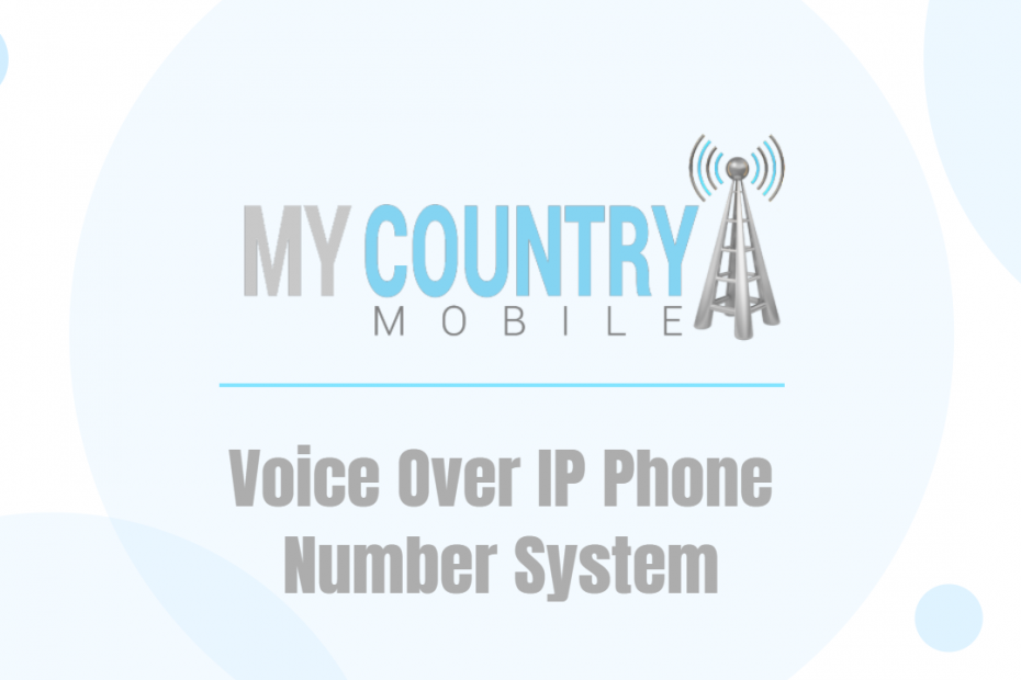 Voice Over IP Phone Number System - My Country Mobile
