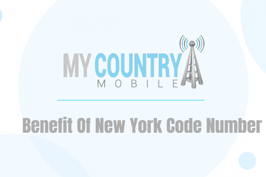 Benefit Of New York Code Number - My Country Mobile
