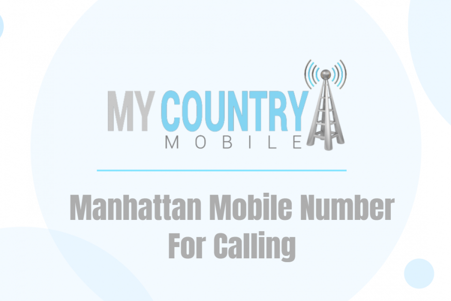 Manhattan Mobile Number For Calling - My Country Mobile