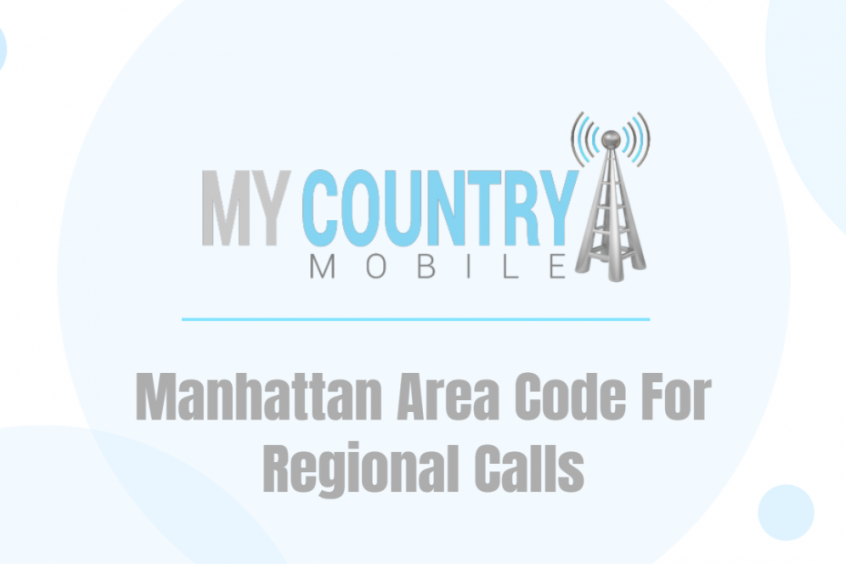 Manhattan Area Code For Regional Calls - My Country Mobile