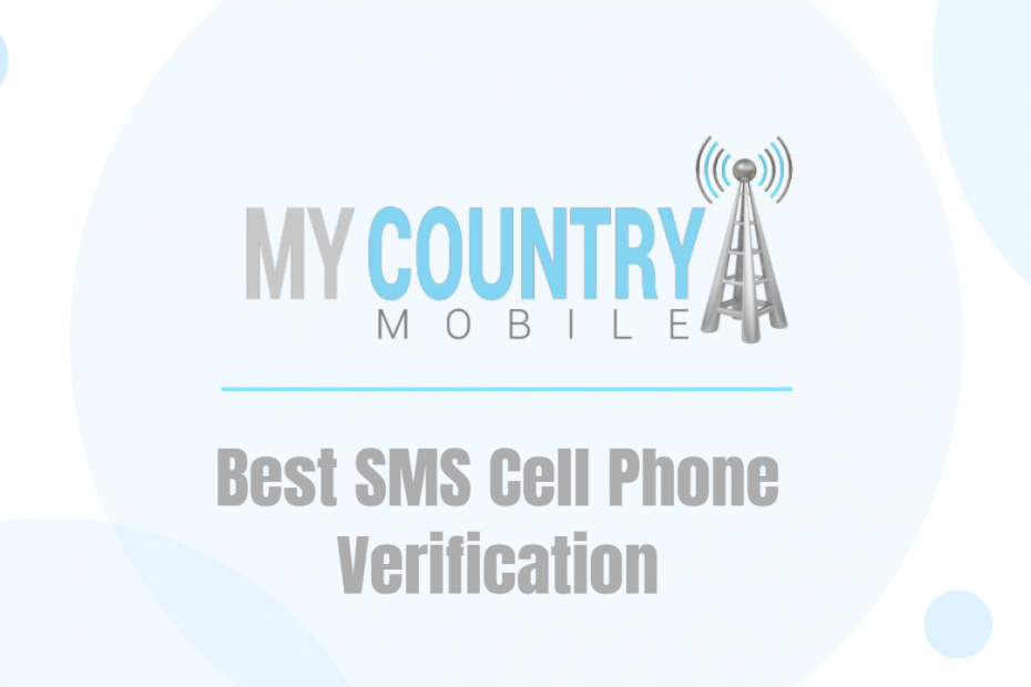 Best SMS Cell Phone Verification - My Country Mobile