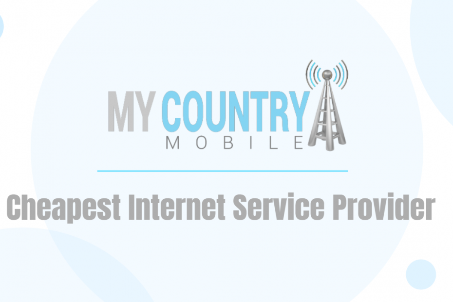 Cheapest Internet Service Provider - My Country Mobile