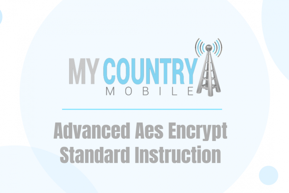 Advanced Aes Encrypt Standard Instruction - My Country Mobile