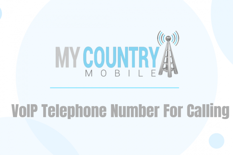 VoIP Telephone Number For Calling - My Country Mobile
